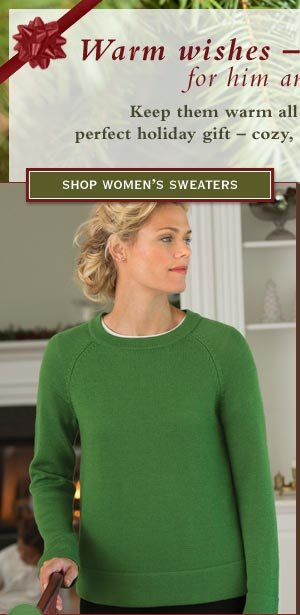 Warm wishes – Orvis sweaters for him and for her.    shop women's sweaters