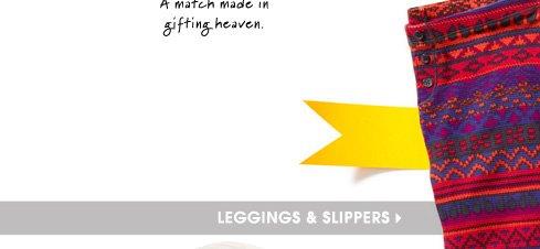LEGGINGS & SLIPPERS
