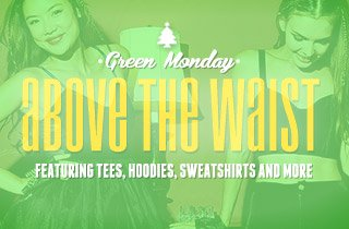 Green Monday: Above the Waist