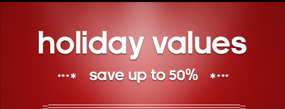 Shop Holiday Values »