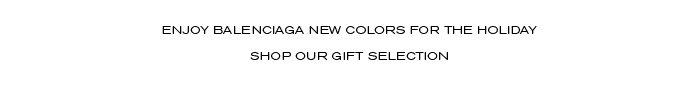 Enjoy Balenciaga new colors for the Holiday