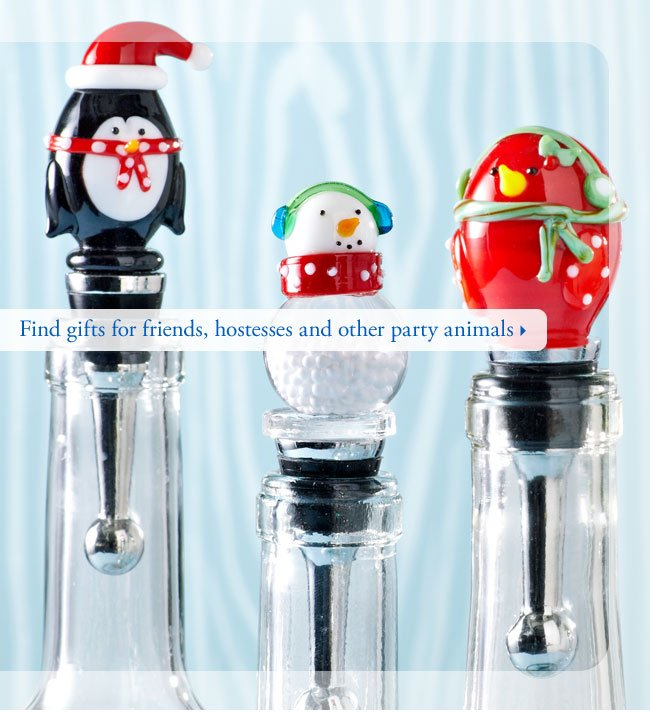 Find gifts for friends, hostesses and other party animals