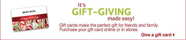 It's gift-giving made easy! Gift cards make the perfect gift for friends and family. Purcahse your gift card online or in stores. Give a gift card