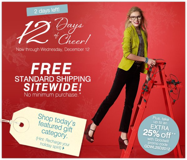 12 Days of Cheer! Today's gift is Free Standard Shipping Sitewide! No minimum purchase. Shop now