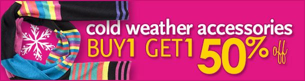 Cold weather accessories Buy 1 Get 1 50% off