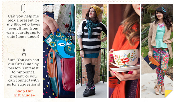 Q: Can you help me pick a present for my mom? A: Sure! Shop our gift guide.