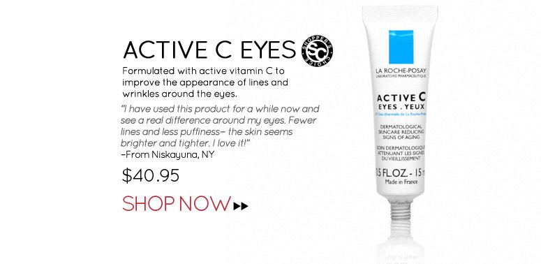 """Shopper's Choice Active C Eyes Formulated with active vitamin C to improve the appearance of lines and wrinkles around the eyes. """"I have used this product for a while now and see a real difference around my eyes. Fewer lines and less puffiness—the skin seems brighter and tighter. I love it!"""" –From Niskayuna, NY $40.95 Shop Now>>"""