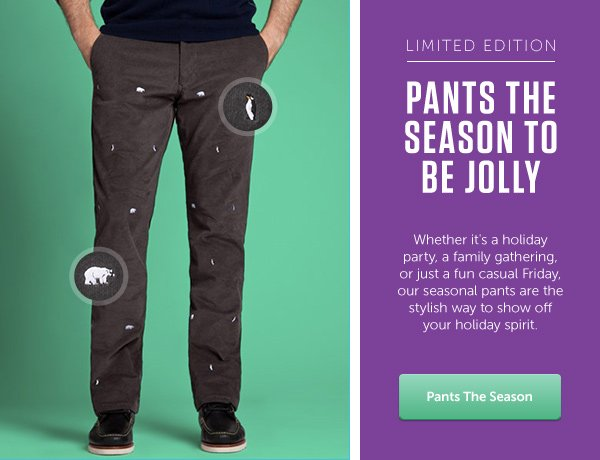 Limited Edition Pants