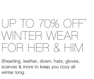 UP TO 70% OFF* WINTER WEAR FOR HER & HIM