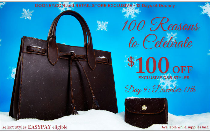 12 Days of Dooney - Day 9, Dec. 11th. 100 Reasons to Celebrate - $100 off exclusive D&B styles