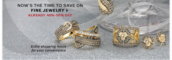 Nows the time to save on fine jewelery