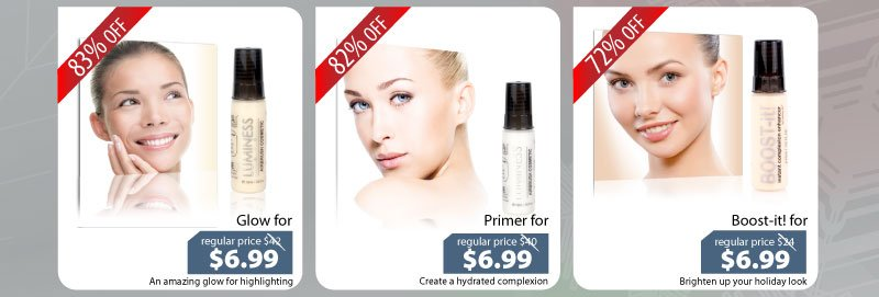 Purchase our Glow for $6.99, Primer for $6.99, or our Boost-it for $6.99.