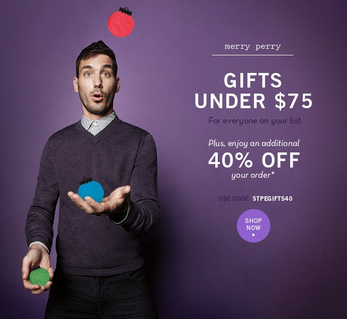 Shop Gifts Under $75 + 40% Off Your Order