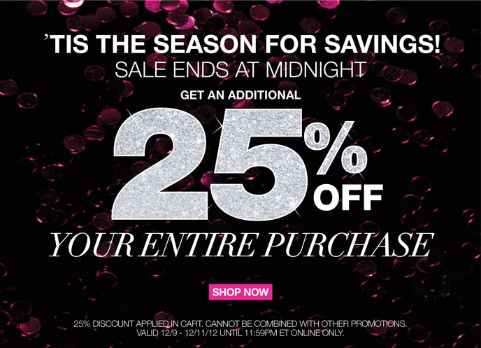 'Tis the Season for Savings! Sale Ends at Midnight Get an Additional 25% Off Your Entire Purchase