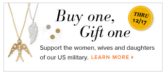 Buy one, Gift One Thru 12/17 - Support the women, wives and daughters of our US military. Learn More >