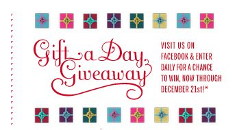 Gift a Day Giveaway! Visit us on Facebook & enter daily for a chance to win, now through December 21st!*