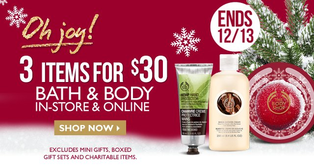 Oh joy! 3 ITEMS FOR $30  -- BATH and BODY  --  IN-STORE and ONLINE