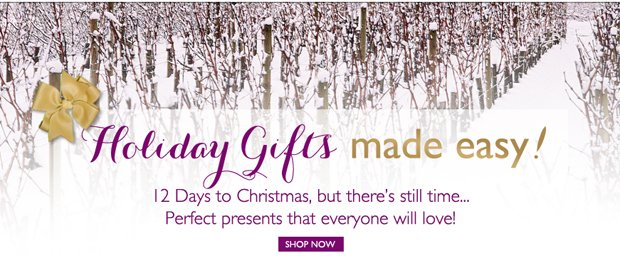 Holiday Gifts Made Easy! 12 Days to Christmas, but there's still time...Perfect presents that everyone will love! -- Shop Now