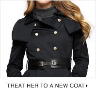 TREAT HER TO A NEW COAT