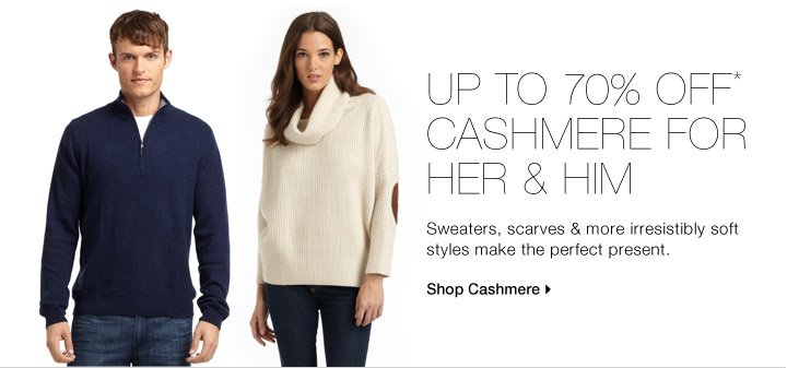 UP TO 70% OFF* CASHMERE FOR HER & HIM