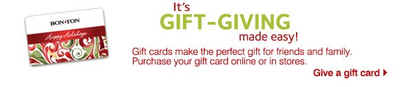 It's gift giving made easy! Gift cards make the  perfect gift for friends and family. Purchase your gift card online or in-stores. Give a gift card.