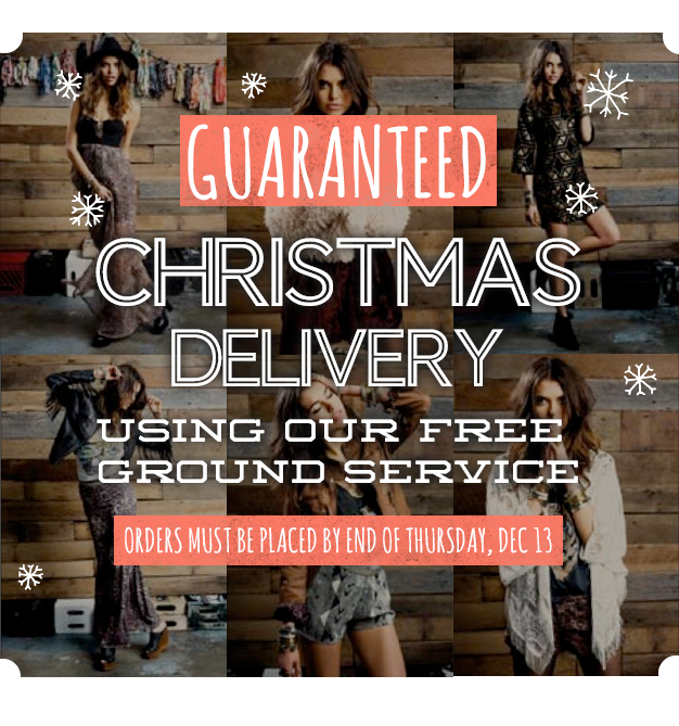 Guaranteed Christmas Delivery Using Our Free Ground Service - Orders Must be Placed by the End of Thursday, Dec. 13