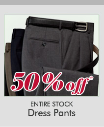 50% OFF* Dress Pants