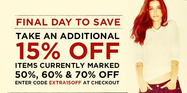 Last day! Take an extra 15% off items currently marked 50%, 60% & 70% off, just enter code EXTRA15 at checkout. (Offer ends Wednesday, December 12, at 11:59pm PT. Code is valid on items marked 50%, 60% & 70% off only.) Shop SALE and save an extra 15% >>