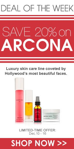 Deal of the Week: 20% off Arcona A specialized line utilizing only the finest and most effective ingredients to treat a myriad of skin types and conditions.   Shop Now>>