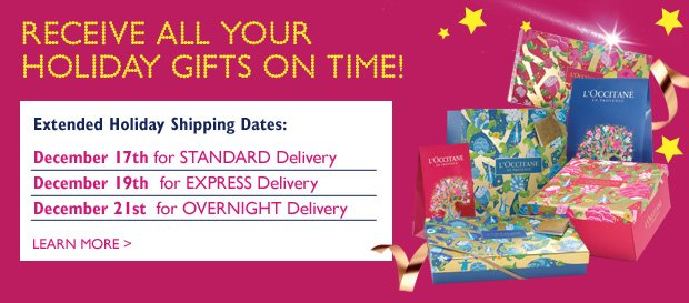 Recieve all your Holiday Gifts on Time!  Extended Holiday Shipping dates:  Monday, 17th for STANDARAD Delivery Wednesday, December 19th  for EXPRESS Delivery Friday, December 21st  for OVERNIGHT Delivery Learn more >