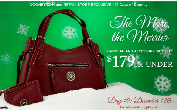 12 Days of Dooney - Day 10, Dec. 12th. The More, the Merrier - gift sets $179 and under