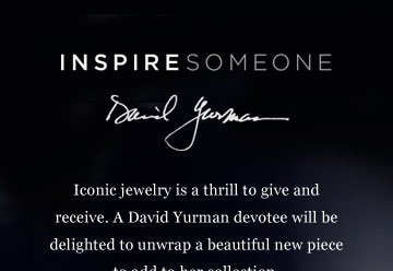 INSPIRE SOMEONE: David Yurman. Iconic Jewely is a thrill to give and recieve. A David Yurman devotee will be delighted to unwrap a beautiful new piece to add to her collection. Holiday Gift Finder: below $1000.