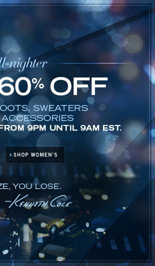 ONLINE ONLY TONIGHT FROM 9PM UNTIL 9AM EST / SHOP WOMEN'S