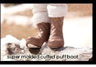 super molded cuffed puff boot