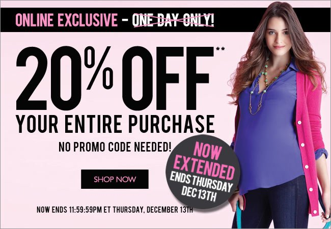 20% OFF Your Entire Purchase - Online Only - Now Extended