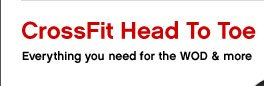 CrossFit Head to Toe | Everything you need for the WOD and more
