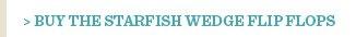 Buy The Starfish Wedge Flip Flops