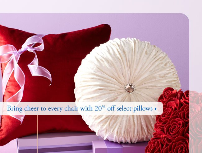 Bring cheer to every chair with 20% off select pillows