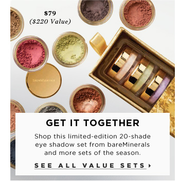 Get It Together. Shop this limited-edition 20-shade eye shadow set from bareMinerals and more sets of the season. ($220 Value), $79. See all value sets. new . limited edition. bareminerals A Vision In Velvet Set ($220 Value), $79