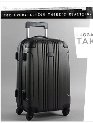 For Every Action There's Reaction / Luggage for him & her