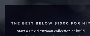 The Best Below $1000 for Him - Start a David Yurman collection or build upon his favorites with artful pieces that will be cherished for a lifetime