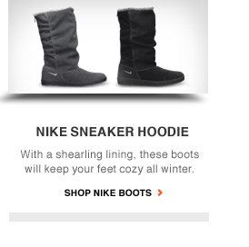 NIKE SNEAKER HOODIE | With a shearling lining, these boots will keep your feet cozy all winter. | SHOP NIKE BOOTS