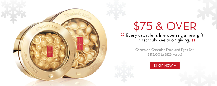 "$75 & OVER. ""Every capsule is like opening a new gift that truly keeps on giving."" Ceramide Capsules Face and Eyes Set. $115.00 (a $128 Value). SHOP NOW."