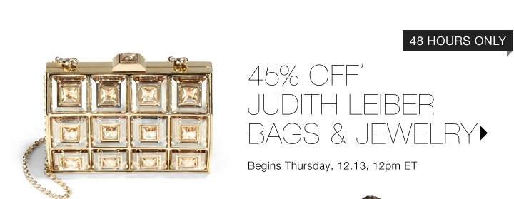 45% Off* Judith Leiber...Shop Now