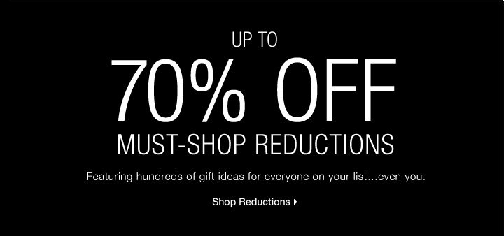 70% OFF* MUST-SHOP REDUCTIONS