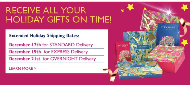 Extended Holiday Shipping dates:  Monday, 17th for STANDARD Delivery Wednesday, December 19th  for EXPRESS Delivery Friday, December 21st  for OVERNIGHT Delivery Learn more >