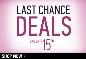 Last Chance Deals under $15 - Shop Now