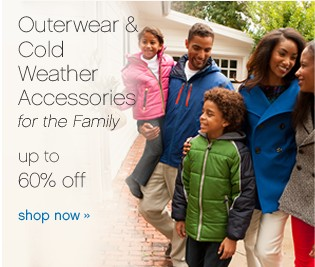 Outerwear and Cold Weather Accessories for the Family up to 60% off . Shop now.