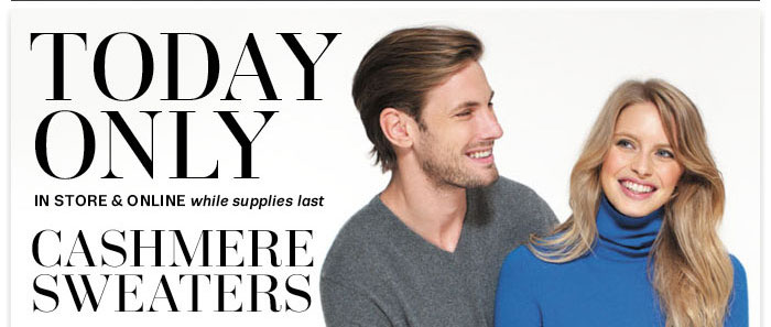 TODAY ONLY CASHMERE SWEATERS