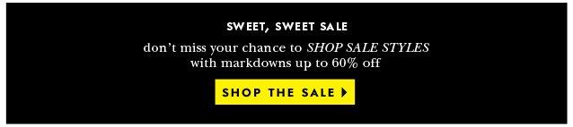 sweet, sweet sale. shop the sale.